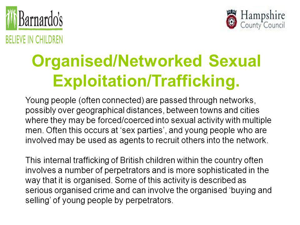 Young people (often connected) are passed through networks, possibly over geographical distances, between towns and cities where they may be forced/co