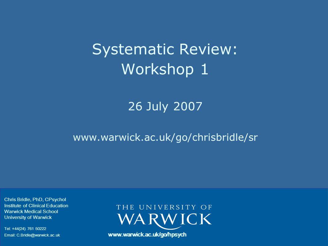 Workshop Overview Systematic review 70 mins Break15 mins Programme structure10 mins Protocol development45 mins Questions -
