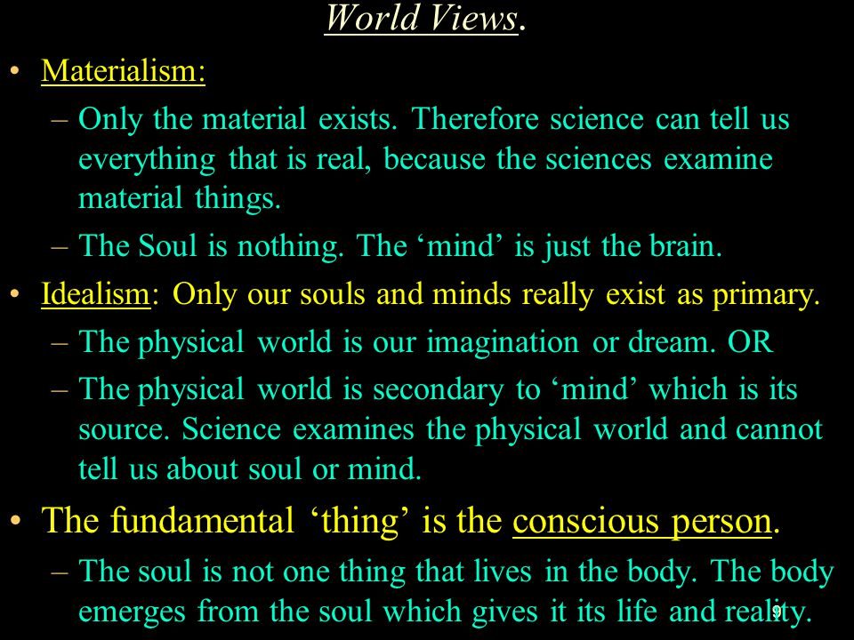 10 Worldviews (cont), Science and Philosophy.
