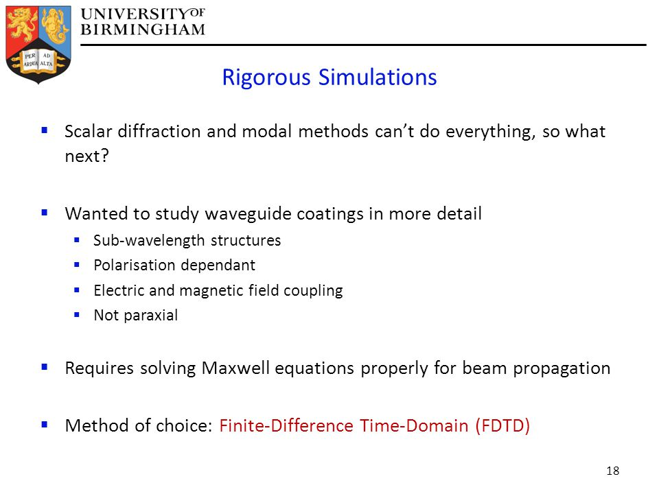 Rigorous Simulations  Scalar diffraction and modal methods can't do everything, so what next.