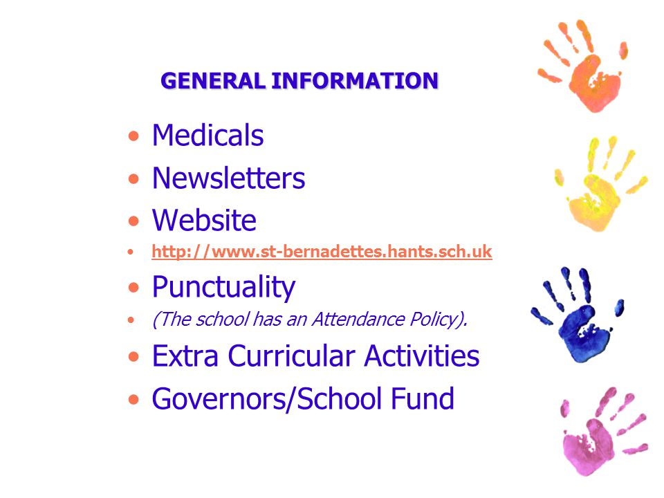 GENERAL INFORMATION Medicals Newsletters Website http://www.st-bernadettes.hants.sch.uk Punctuality (The school has an Attendance Policy).