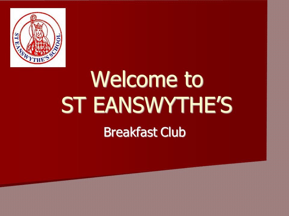 Welcome to ST EANSWYTHE'S Breakfast Club