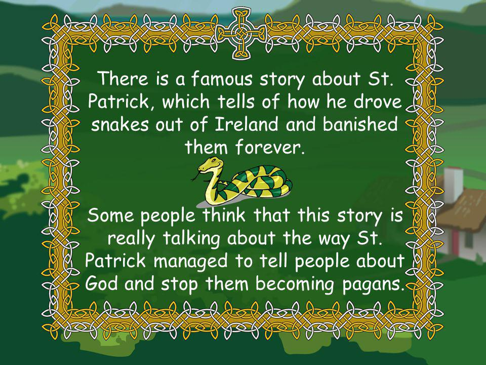 There is a famous story about St.