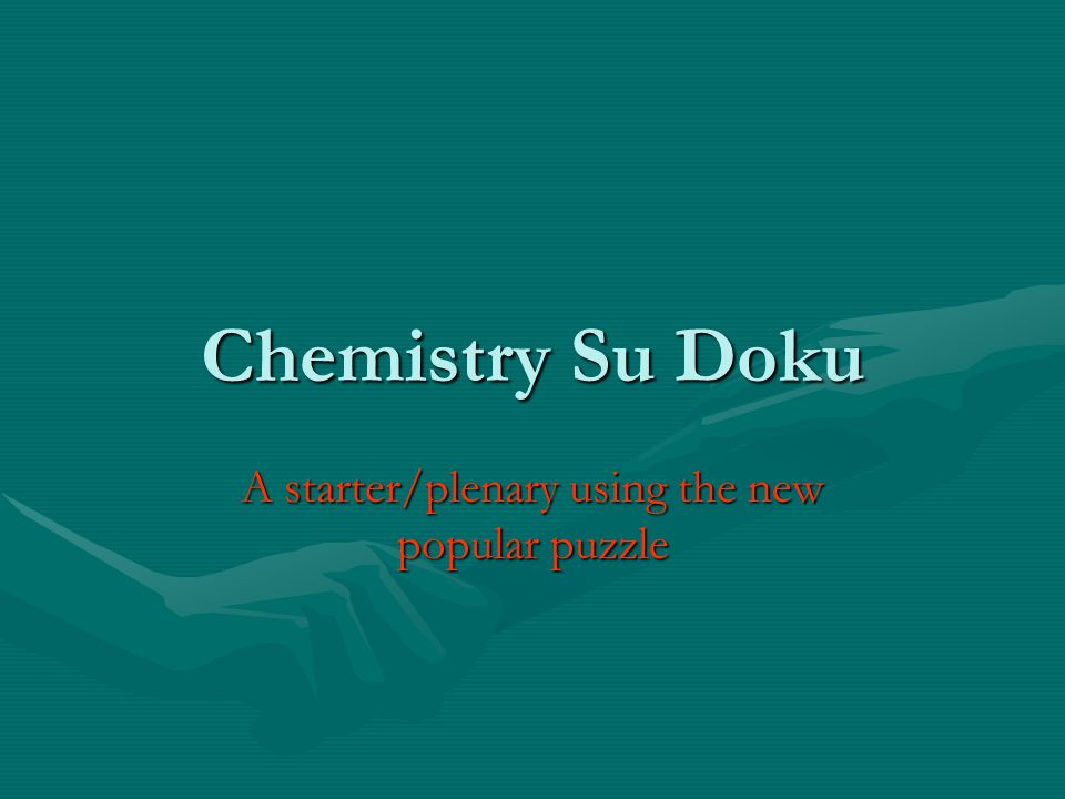 Chemistry Su Doku A starter/plenary using the new popular puzzle