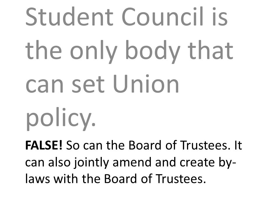 FALSE. So can the Board of Trustees.