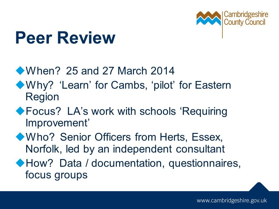 Peer Review  When. 25 and 27 March 2014  Why.