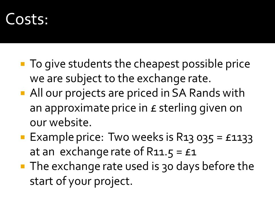  To give students the cheapest possible price we are subject to the exchange rate.