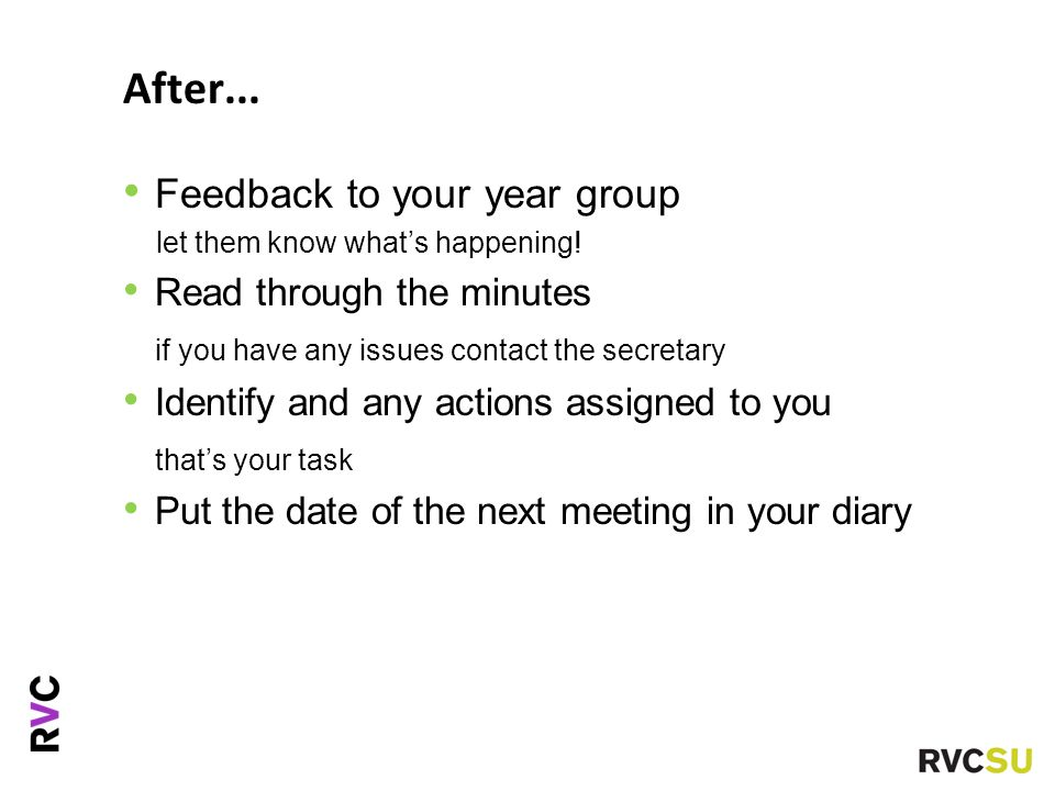 After... Feedback to your year group let them know what's happening.