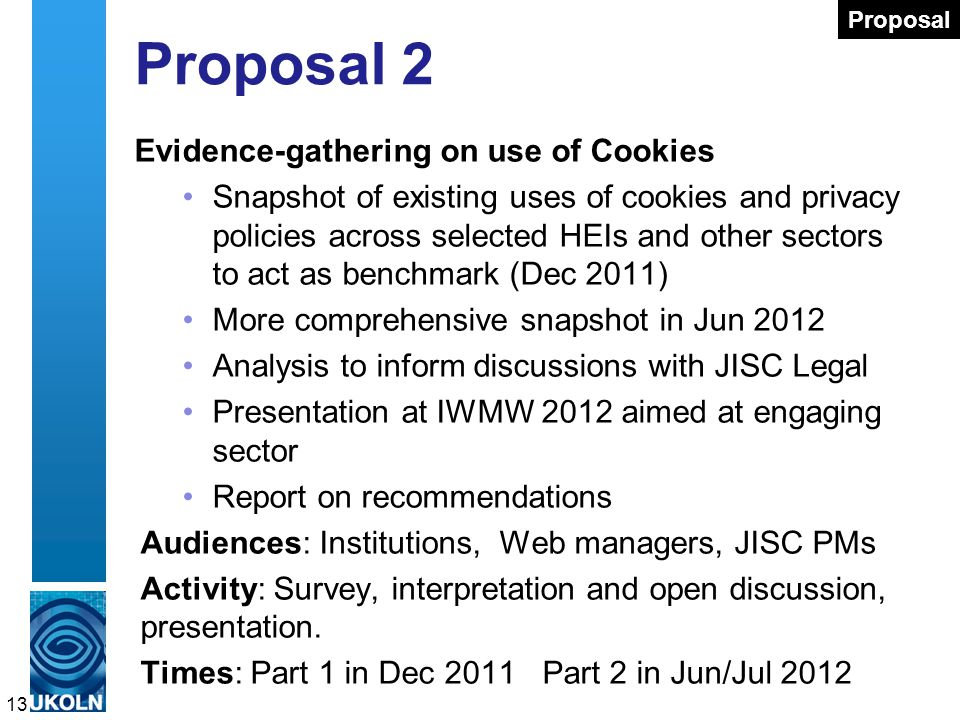 Proposal 2 Evidence-gathering on use of Cookies Snapshot of existing uses of cookies and privacy policies across selected HEIs and other sectors to ac