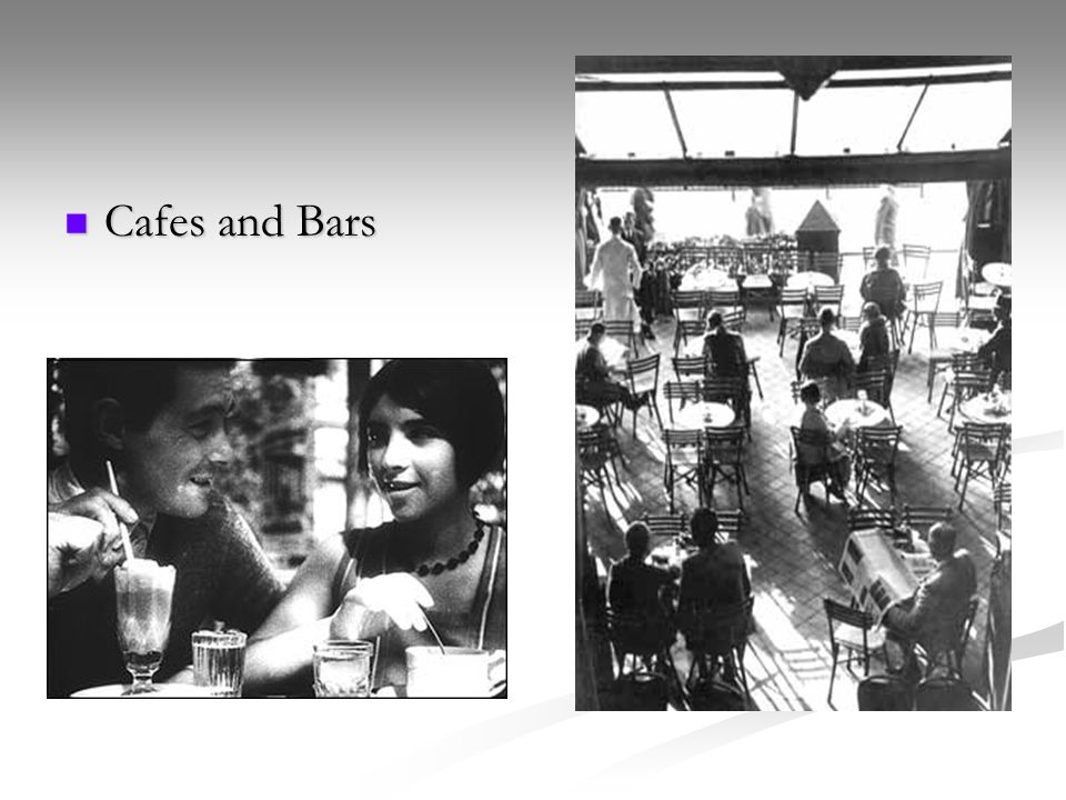 Cafes and Bars Cafes and Bars