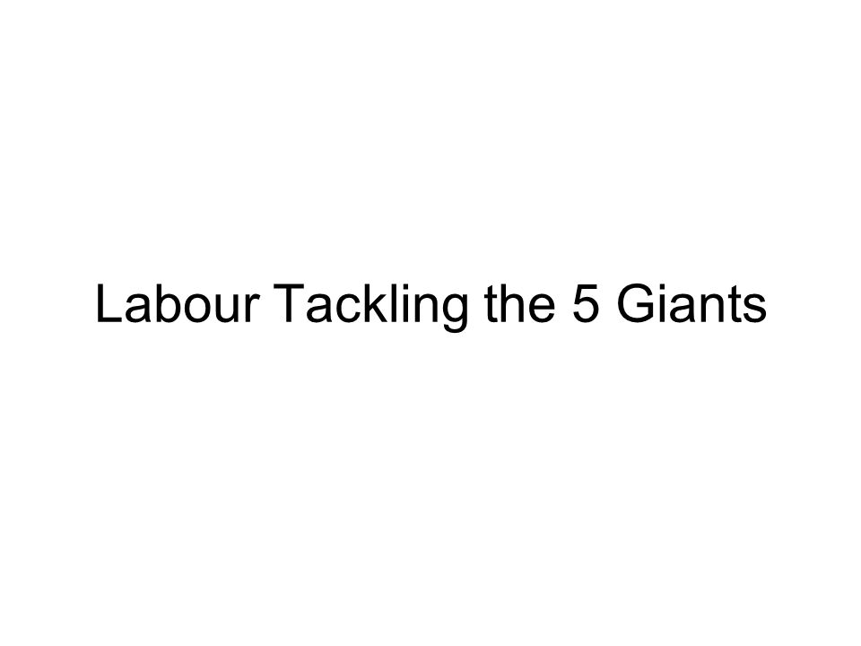 Labour Tackling the 5 Giants