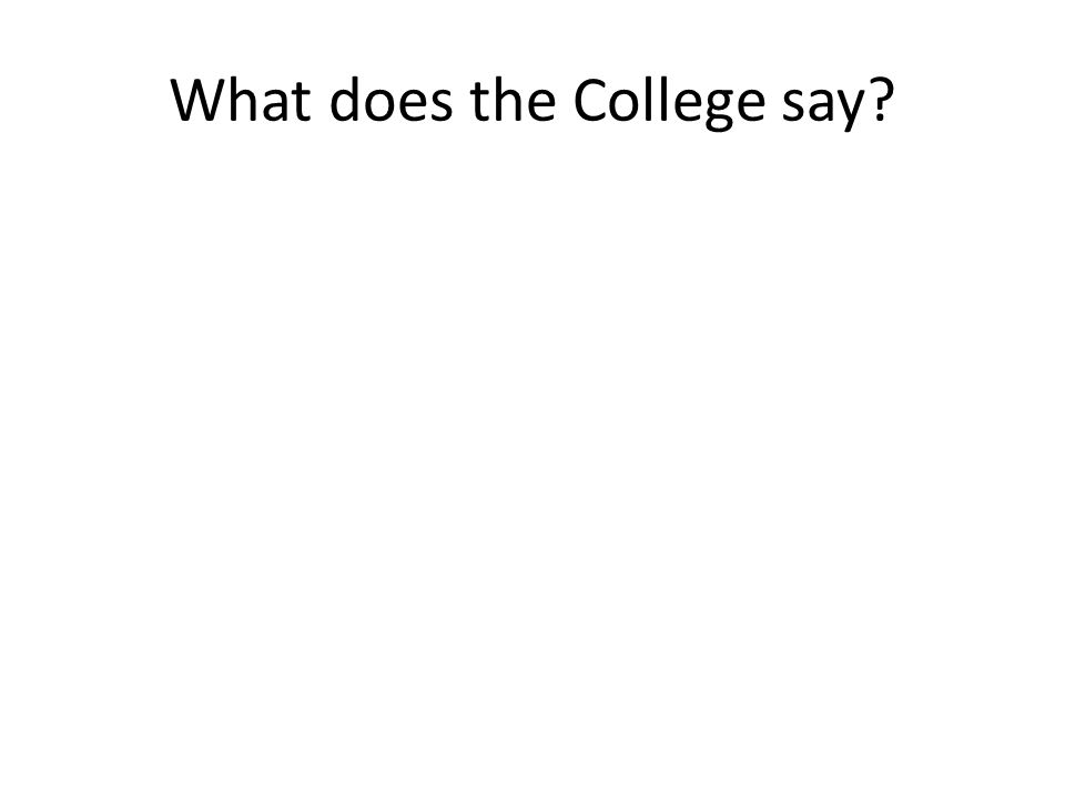 What does the College say