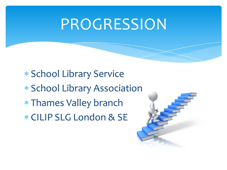  School Library Service  School Library Association  Thames Valley branch  CILIP SLG London & SE PROGRESSION