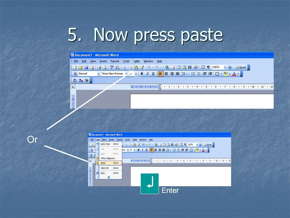 5. Now press paste Or Enter