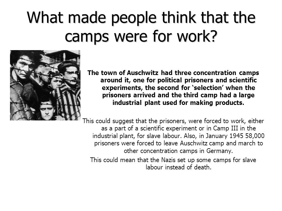 What made people think that the camps were for work.