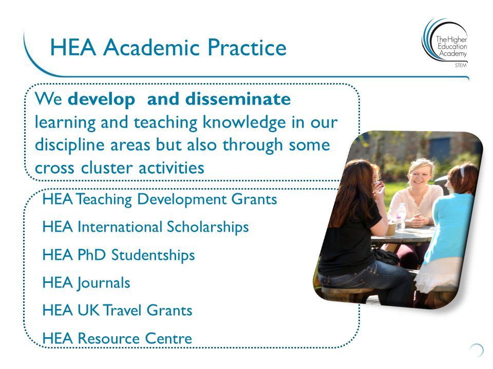 HEA Academic Practice – Janet De Wilde HEA International Scholarships HEA PhD Studentships Tarn Driffield