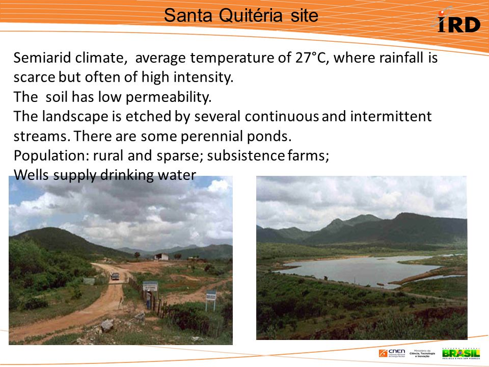 Santa Quitéria site Semiarid climate, average temperature of 27°C, where rainfall is scarce but often of high intensity.