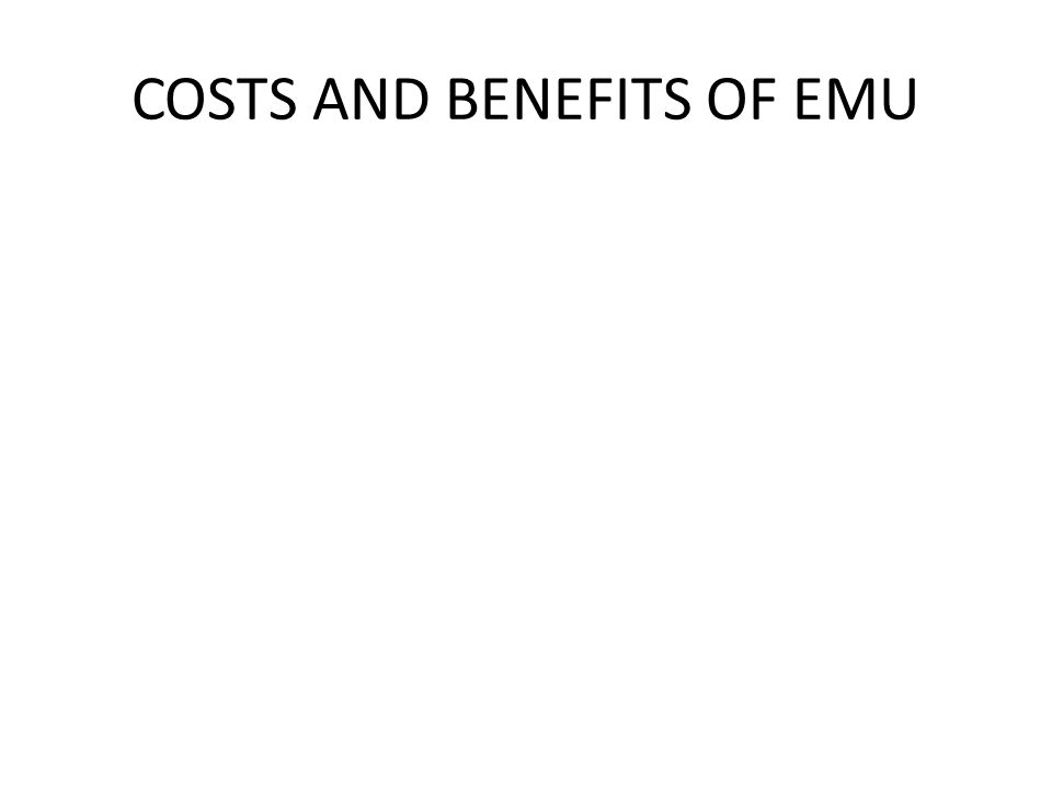 COSTS AND BENEFITS OF EMU