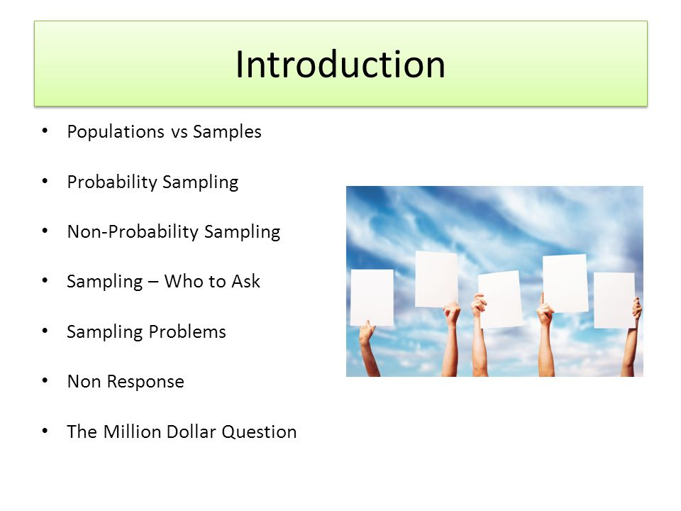 The Million Dollar Question I How big should my (probability) sample be.