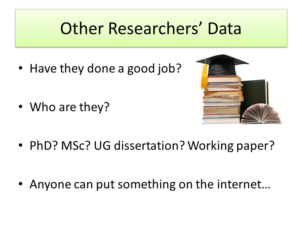 Other Researchers' Data Have they done a good job.