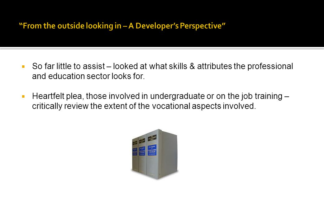  So far little to assist – looked at what skills & attributes the professional and education sector looks for.