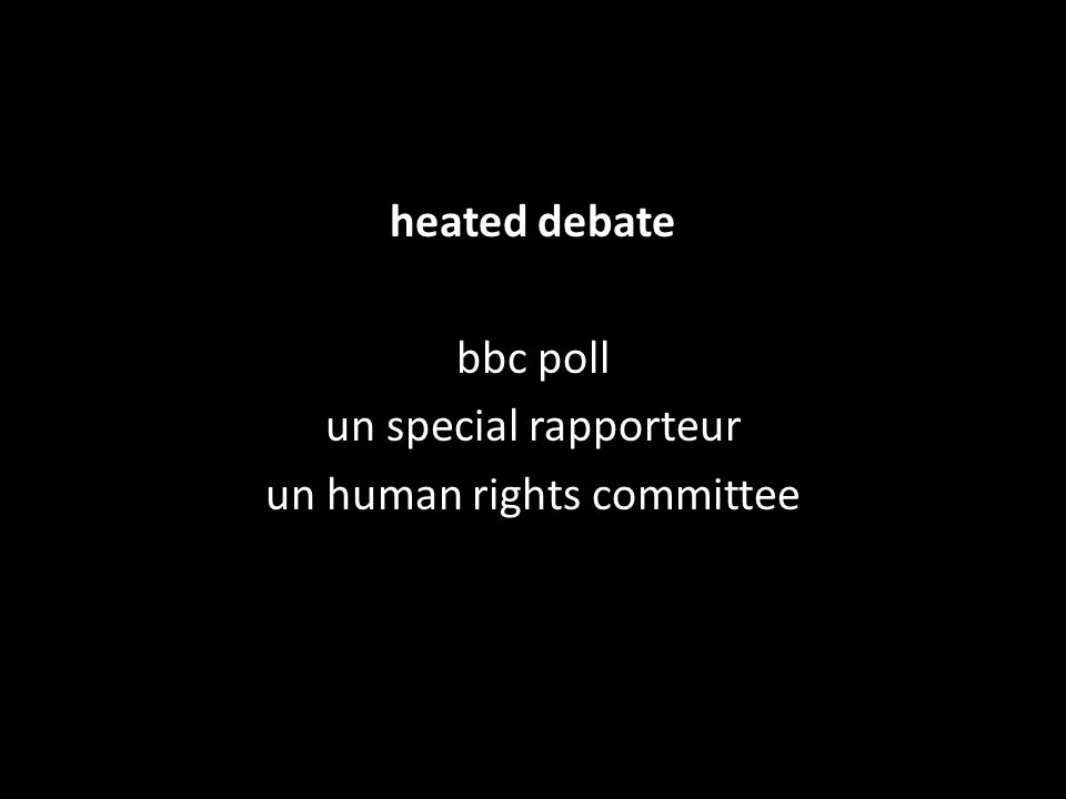heated debate bbc poll un special rapporteur un human rights committee