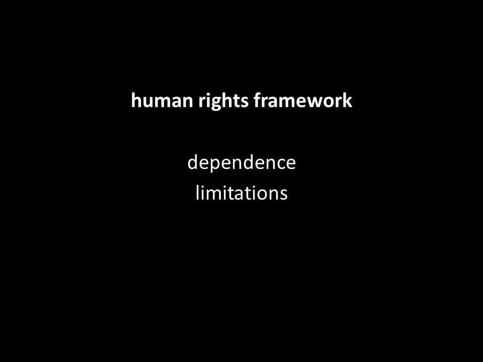 human rights framework dependence limitations