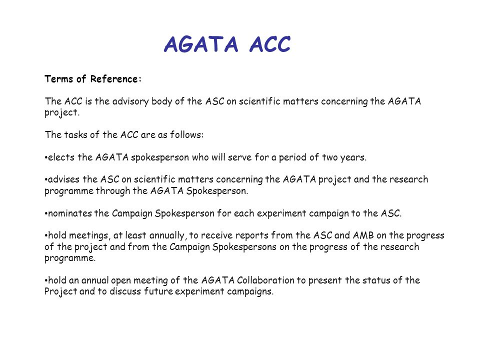 AGATA ACC Membership Comprises one representative from each collaborating institution and the AGATA Spokesperson.