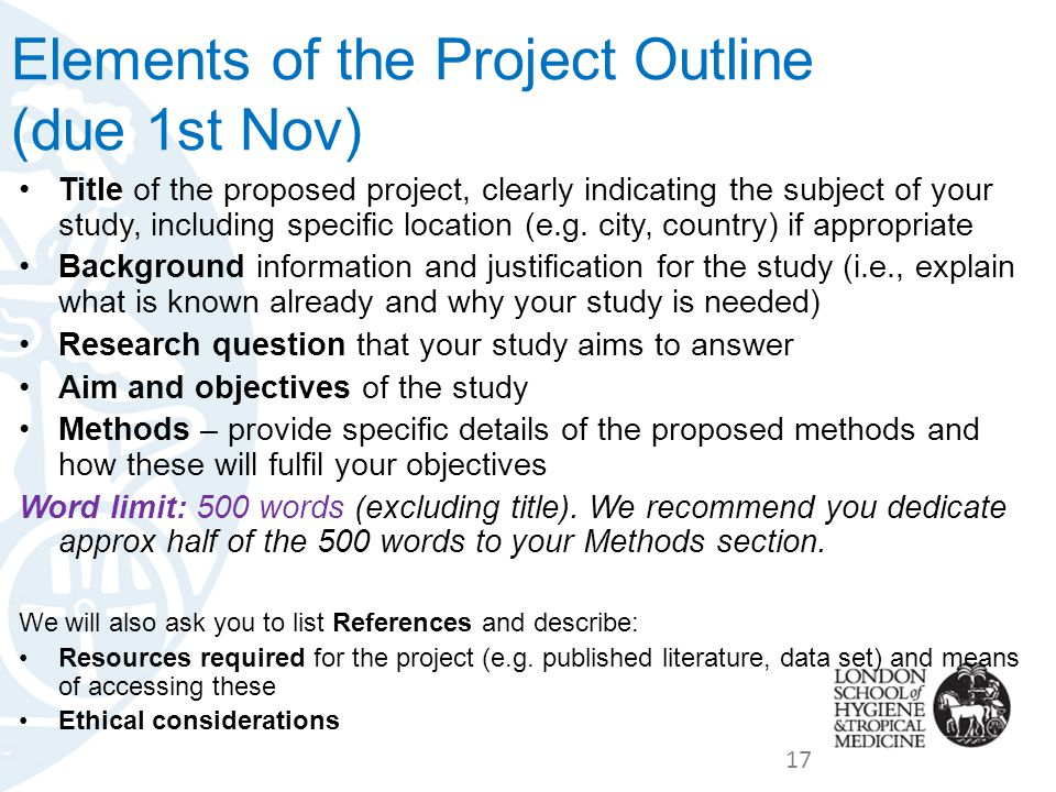 Elements of the Project Outline (due 1st Nov) Title of the proposed project, clearly indicating the subject of your study, including specific location (e.g.