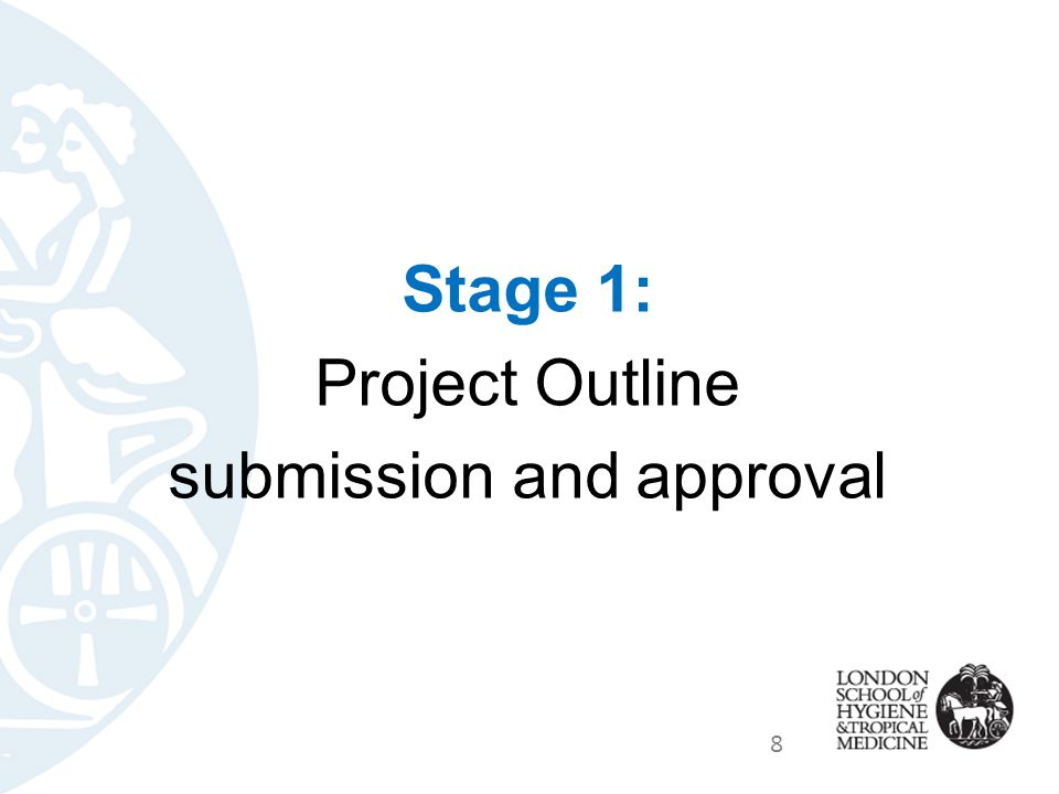 Outline preparation and submission To be completed and submitted to EPProjects@lshtm.ac.uk by 1st November (before midnight at the end of that day)EPProjects@lshtm.ac.uk Please use the Project Outline Template to submit your outline.
