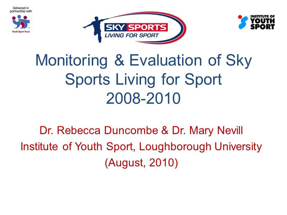 Monitoring & Evaluation of Sky Sports Living for Sport Dr.