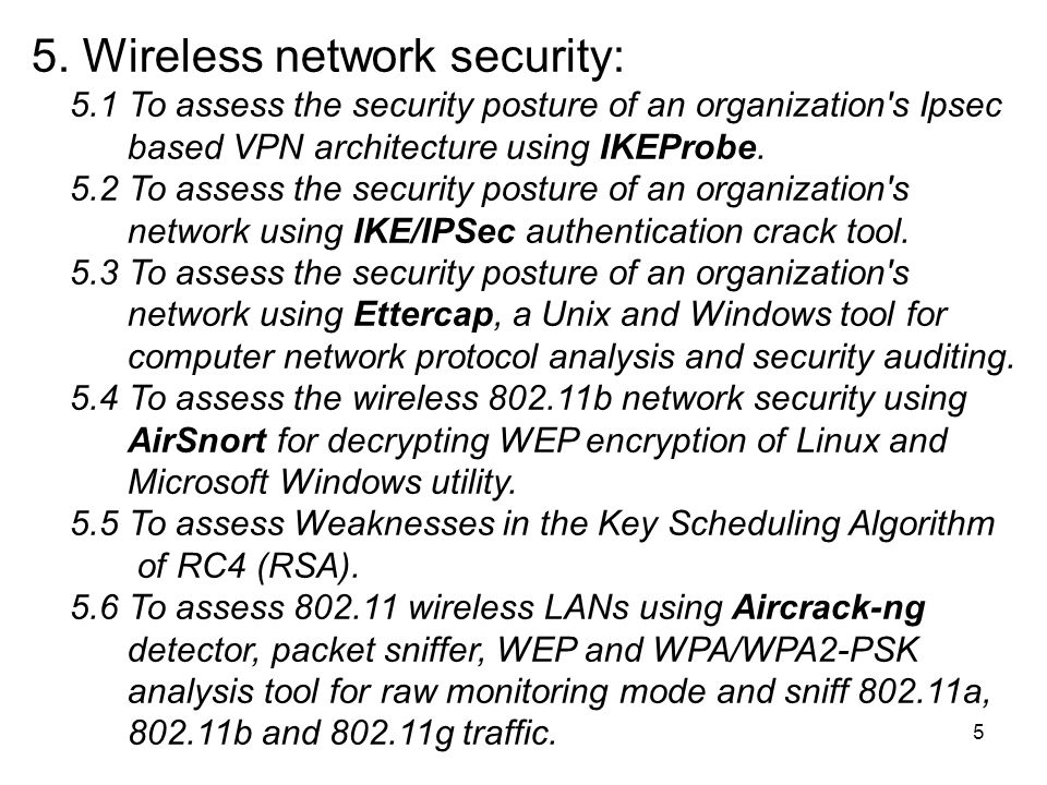 5 5.1 To assess the security posture of an organization s Ipsec based VPN architecture using IKEProbe.