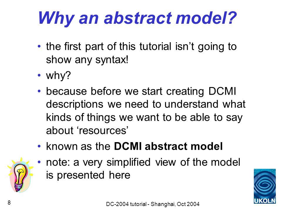 DC-2004 tutorial - Shanghai, Oct 2004 39 DCMES property names the property names for the 15 DCMES elements should be all lower-case Dublin Core in XML do not use Dublin Core in XML