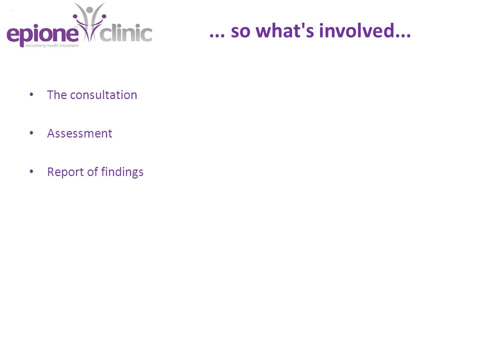 ... so what s involved... The consultation Assessment Report of findings
