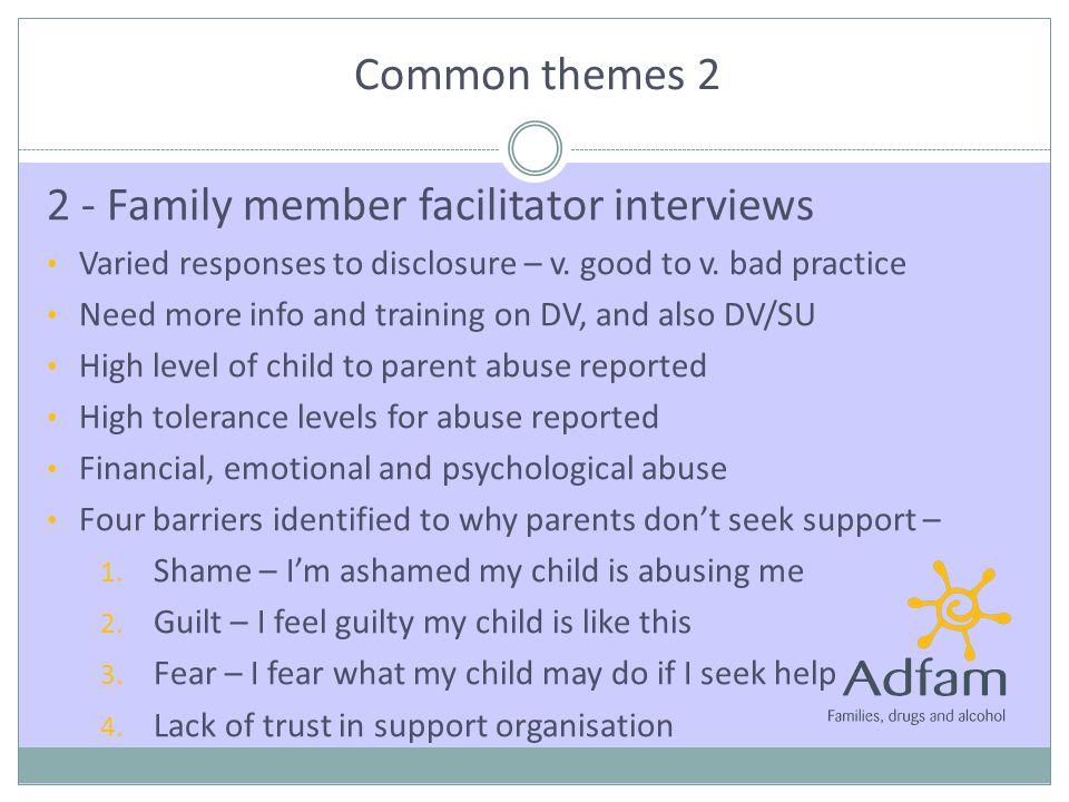 2 - Family member facilitator interviews Varied responses to disclosure – v.