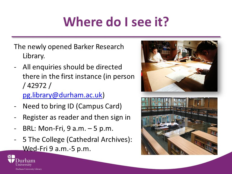 Where do I see it. The newly opened Barker Research Library.
