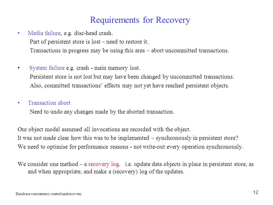 12 Requirements for Recovery Media failure, e.g.disc-head crash.