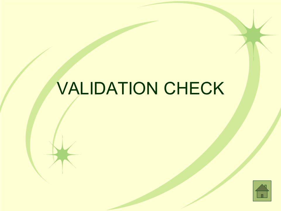 VALIDATION CHECK