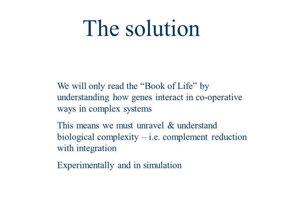 """We will only read the """"Book of Life"""" by understanding how genes interact in co-operative ways in complex systems This means we must unravel & understa"""