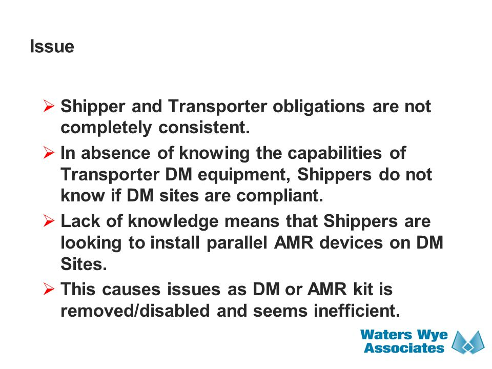Issue  Shipper and Transporter obligations are not completely consistent.