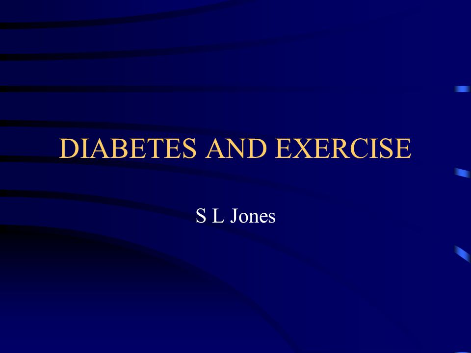 DIABETES AND EXERCISE S L Jones