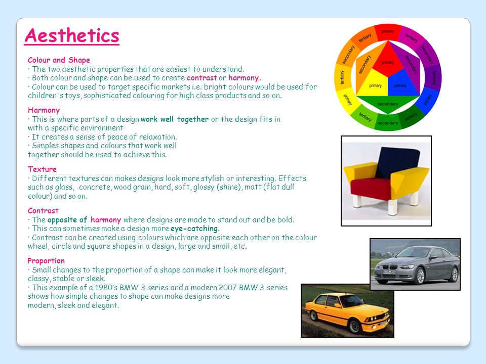 Aesthetics Colour and Shape · The two aesthetic properties that are easiest to understand. · Both colour and shape can be used to create contrast or h