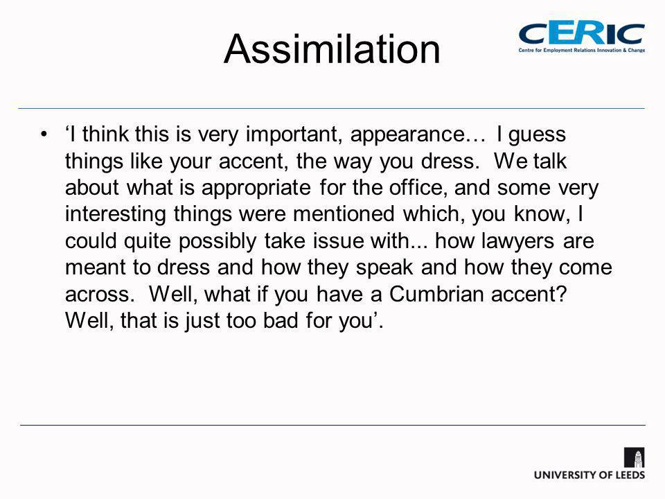 Assimilation 'I think this is very important, appearance… I guess things like your accent, the way you dress.