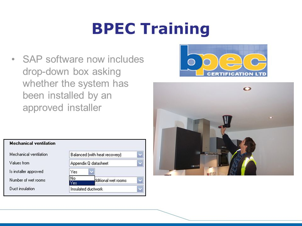 BPEC Training SAP software now includes drop-down box asking whether the system has been installed by an approved installer
