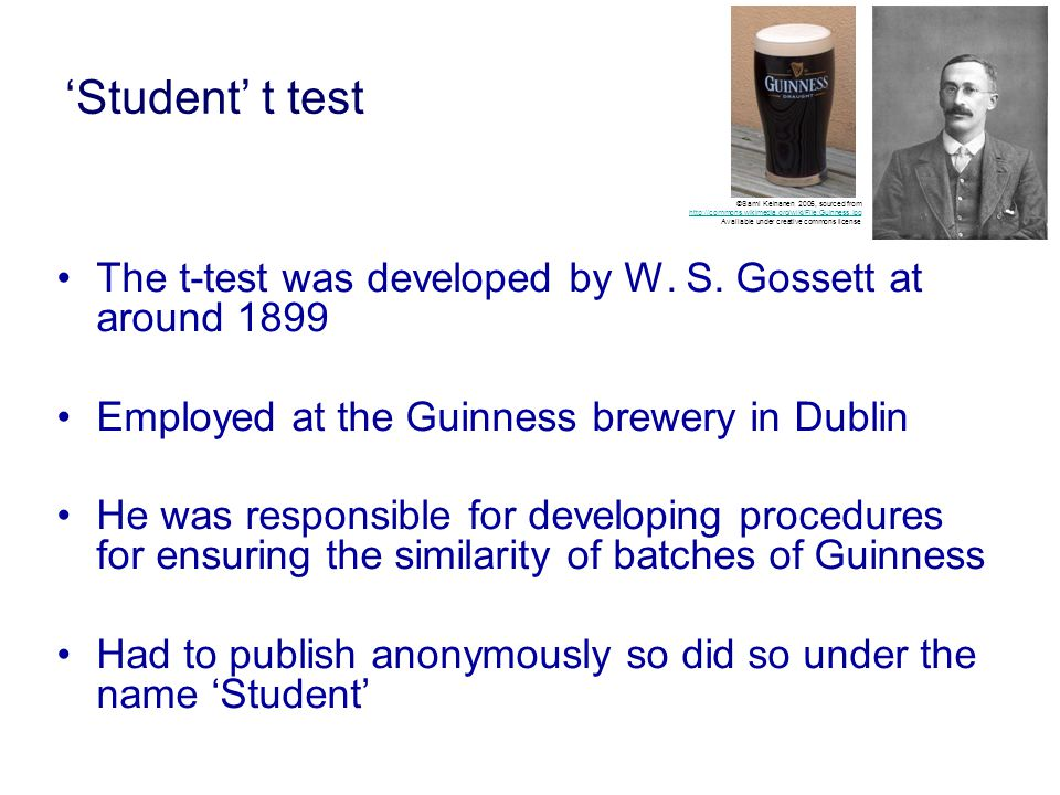 'Student' t test The t-test was developed by W. S.