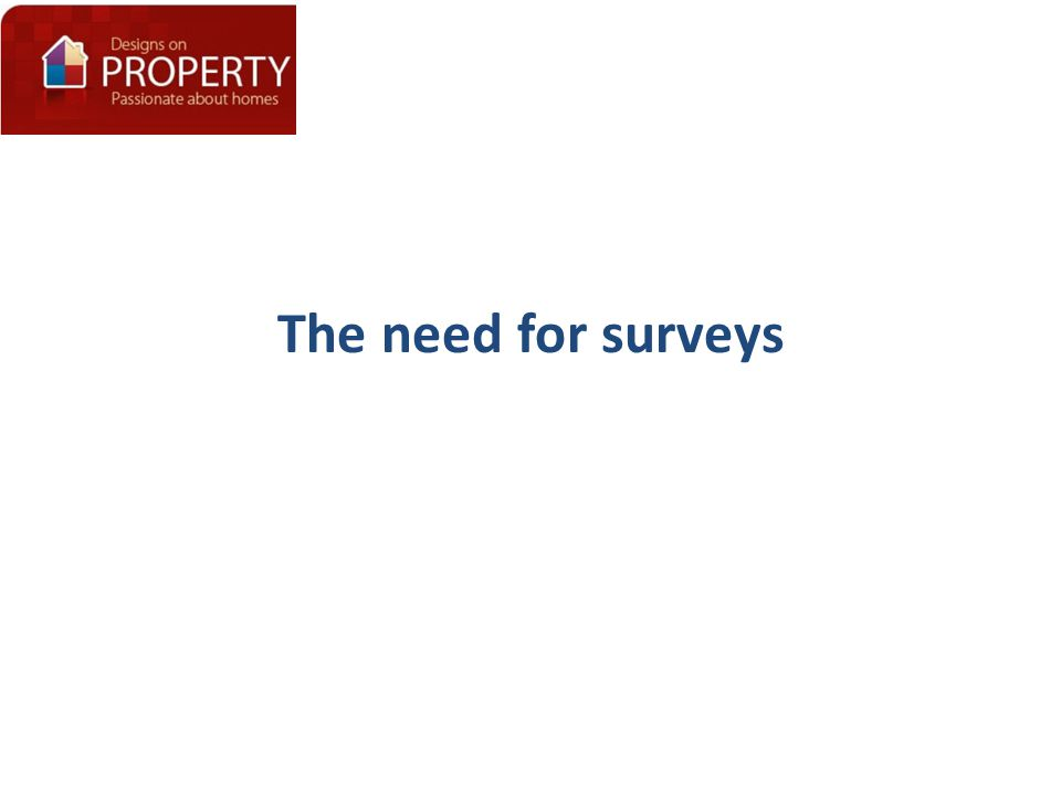 The need for surveys