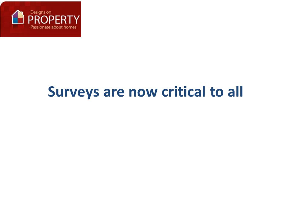 Surveys are now critical to all