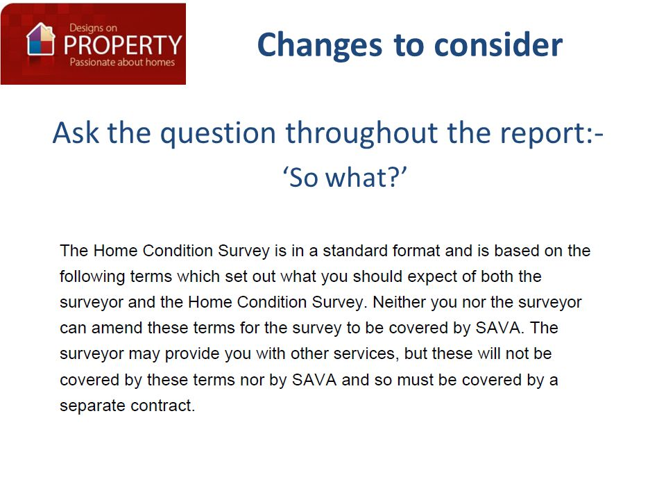 Changes to consider Ask the question throughout the report:- 'So what '