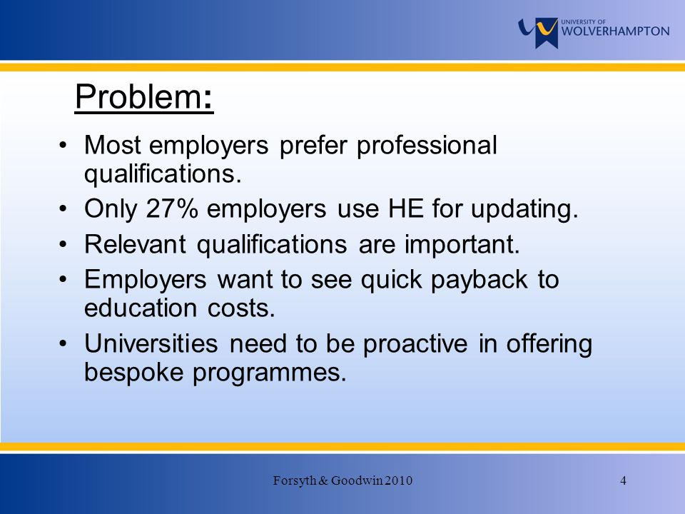 Forsyth & Goodwin Problem: Most employers prefer professional qualifications.
