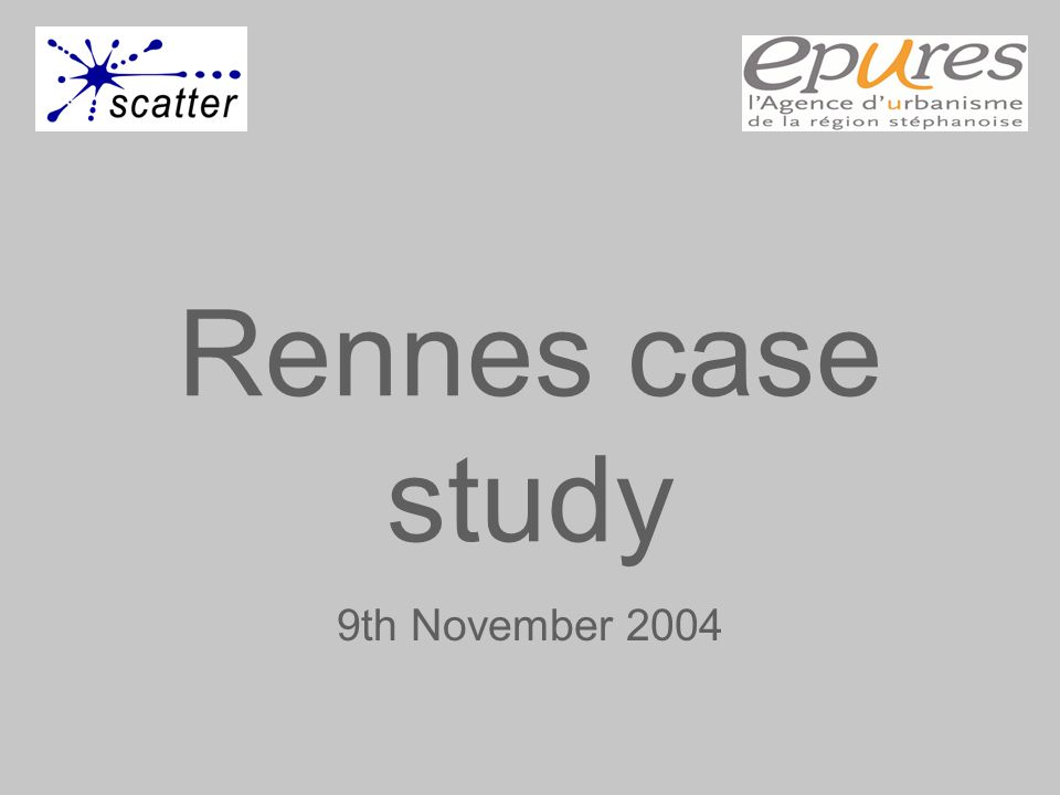 Rennes case study 9th November 2004